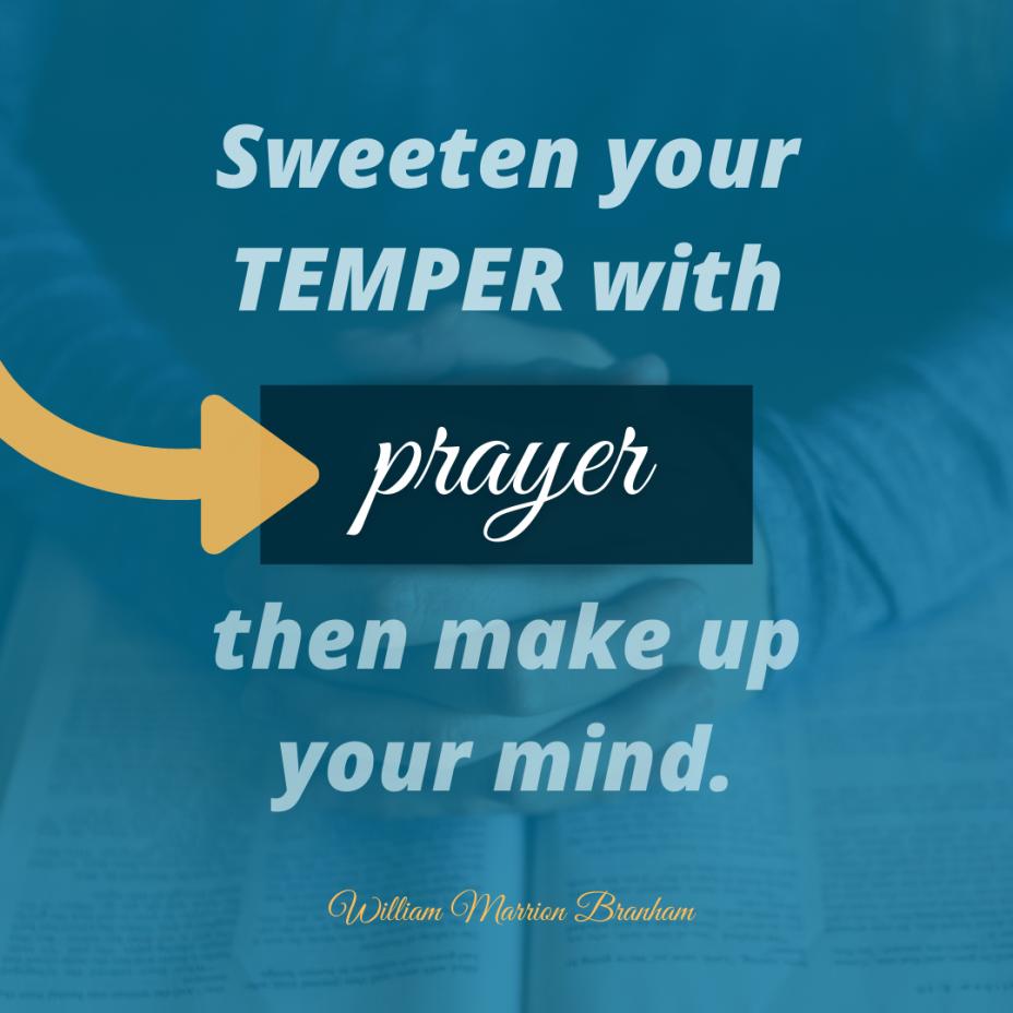 Sweeten your temper with prayer