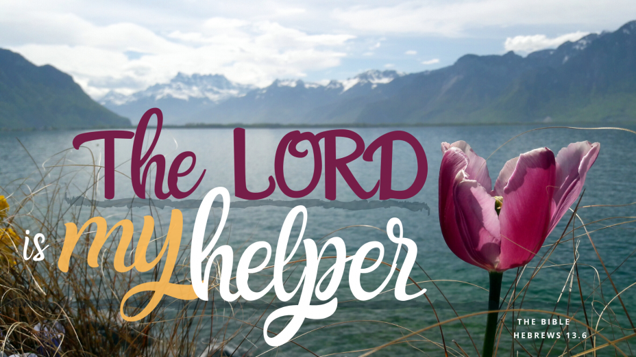 The LORD is my Helper